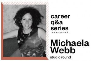 Career Q+A Series: Michaela Webb