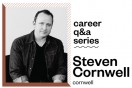 Career Q+A Series: Steven Cornwell