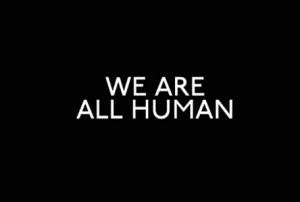 Part 2: We are all human
