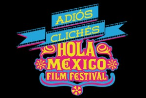 Win tickets to Hola Mexico Film Festival