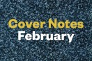 Cover Notes  February