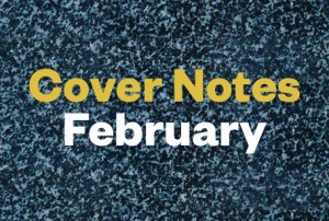 Cover Notes — February