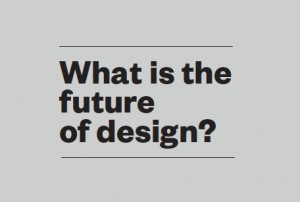 What is the future of design?