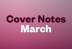 Cover Notes — March