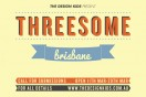 Threesome &#8211; Brisbane