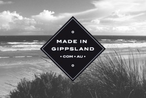 "Discover what's being ""Made in Gippsland"""