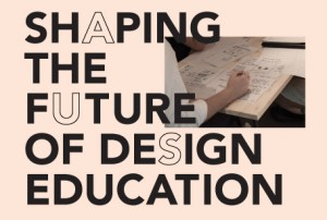 Shaping the Future of Design Education