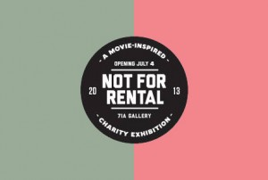 Not For Rental – A movie inspired charity exhibition