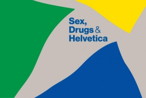 Sex, Drugs & Helvetica doubles up for round three