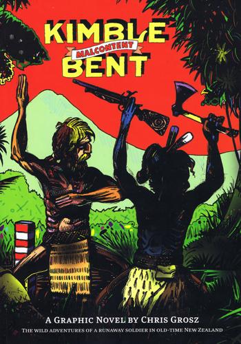 Kimble Bent: Malcontent, 2011, A graphic novel by Chris Grosz